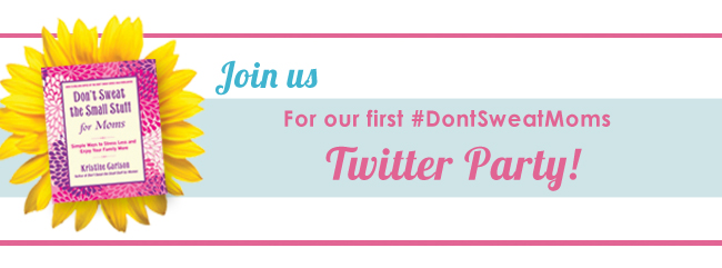You're Invited! #DontSweatMoms Twitter Party this Wednesday, May 2!