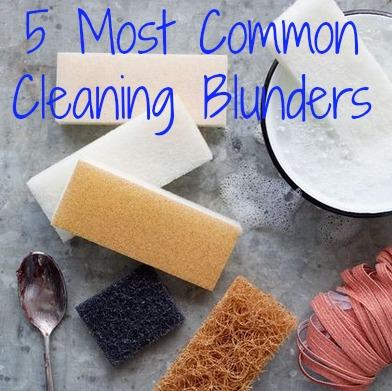 5 Most Common Cleaning Blunders