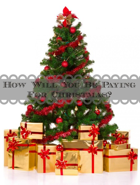 How Will You Be Paying For Christmas