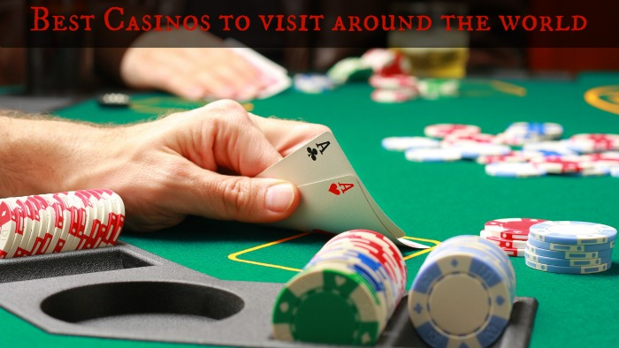 Best Casinos to visit around the world