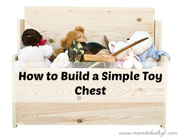 How to Build a Simple Toy Chest - Motherhood Defined