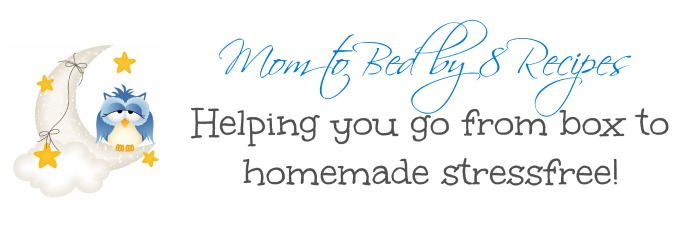 Mom to Bed by 8 Recipes