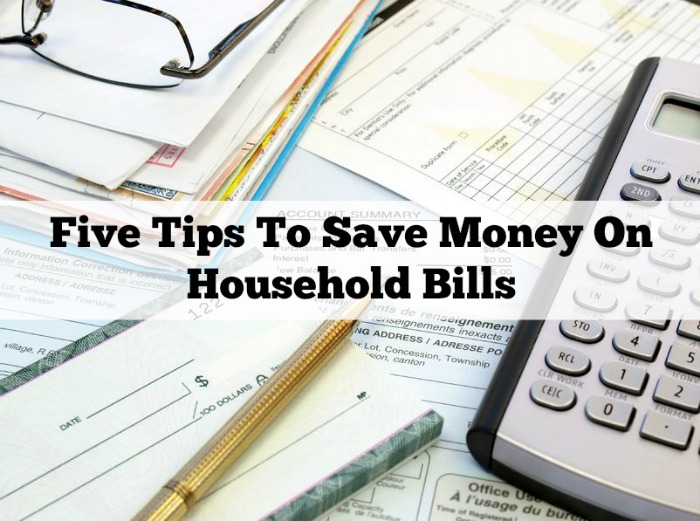 Five Tips To Save Money On Household Bills