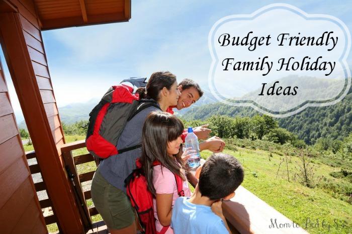 Budget Friendly Family Holiday Ideas