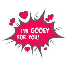 I'm All Gooey For You Label