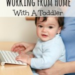 5 Tips For Working From Home With A Toddler