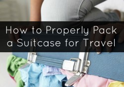 How to Properly Pack a Suitcase for Travel