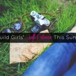 Re-Build Girls' Self-Esteem This Summer