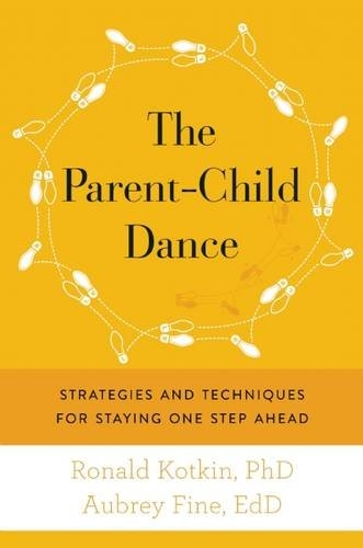 The Parent – Child Dance Strategies for Staying One Step Ahead