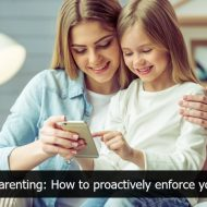 Digital Parenting: How to proactively enforce your rules
