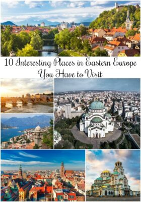 10 Interesting Places in Eastern Europe You Have to Visit