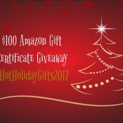 $100 Amazon Gift Certificate Giveaway #HotHolidayGifts2017
