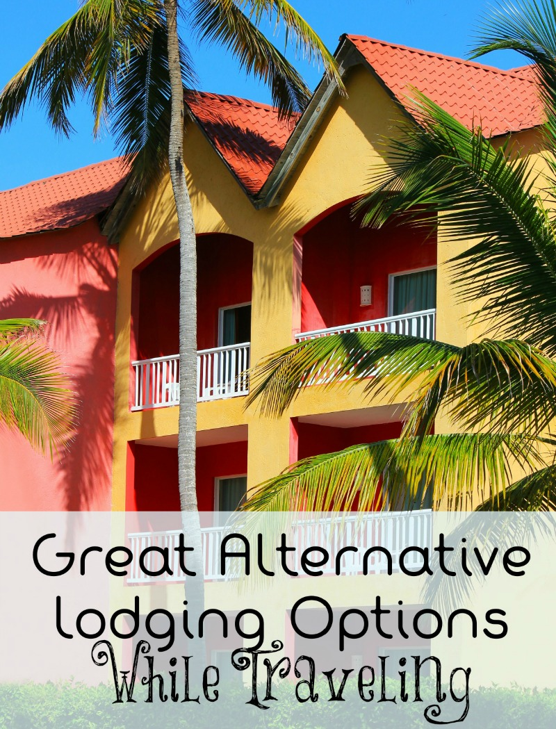 Great Alternative Lodging Options When Traveling
