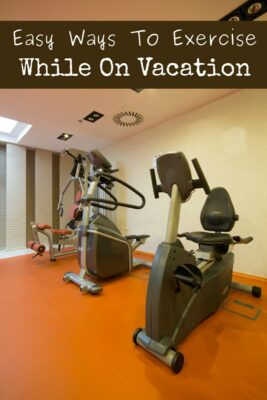 6 Easy Ways To Exercise While On Vacation