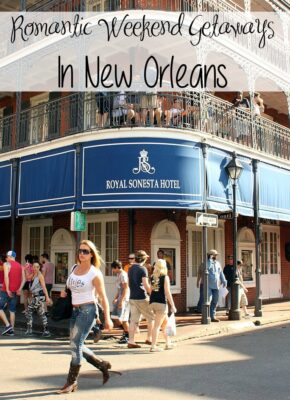 Romantic Weekend Getaways In New Orleans