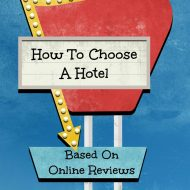 How To Choose A Hotel Based On Online Reviews + $200 Giveaway