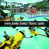 Johor Bahru Family Travel Guide