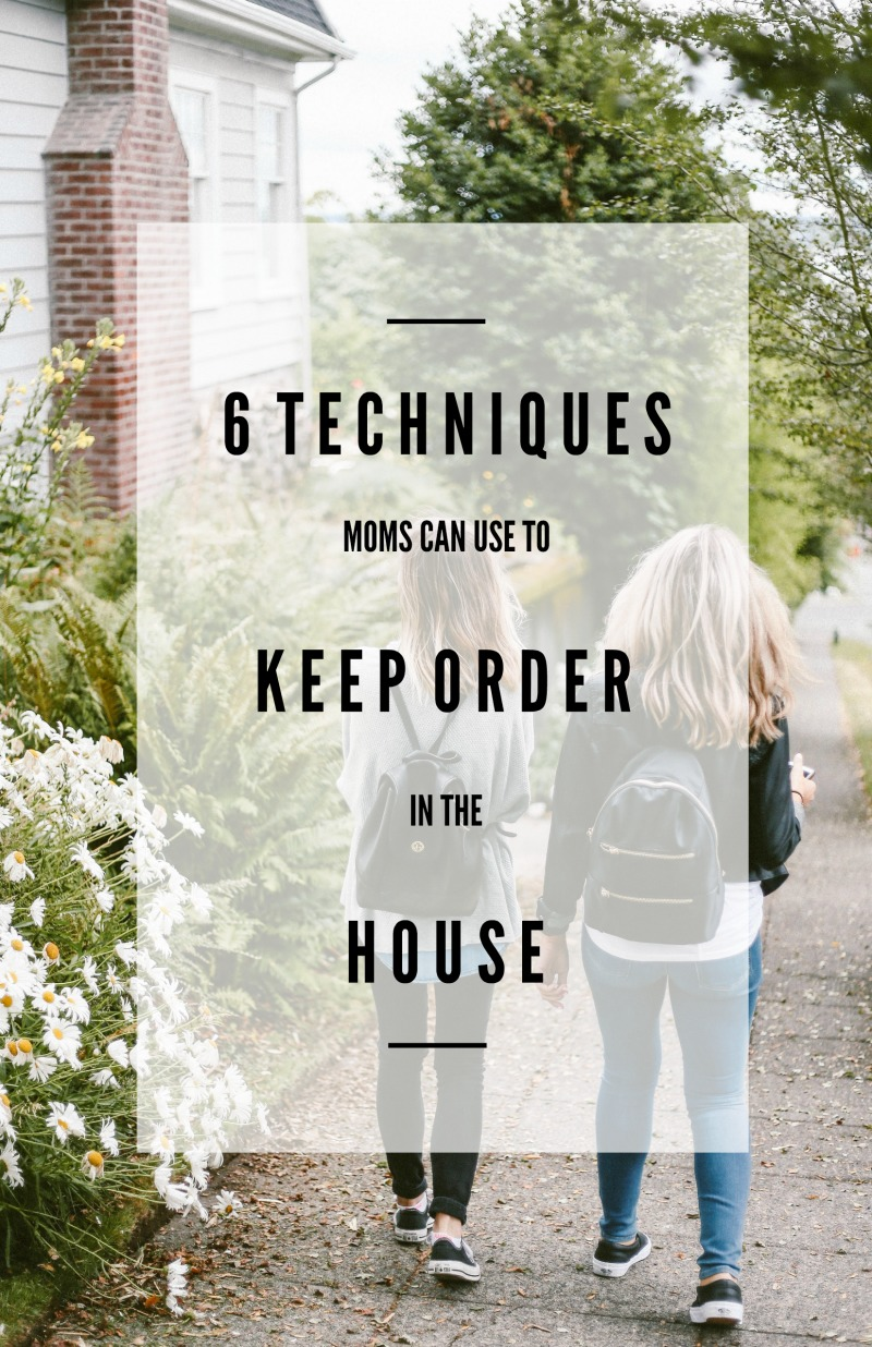 6 Techniques Moms Can Use to Keep Order in the House
