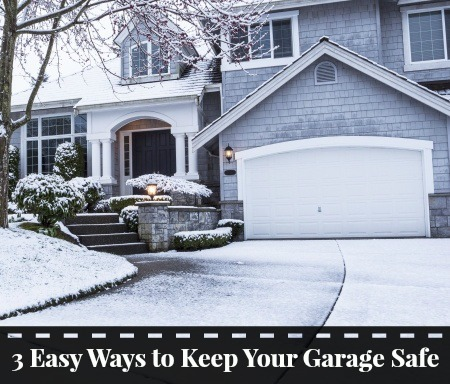 3 Easy Ways to Keep Your Garage Safe
