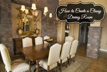 How to Create a Classy Dining Room