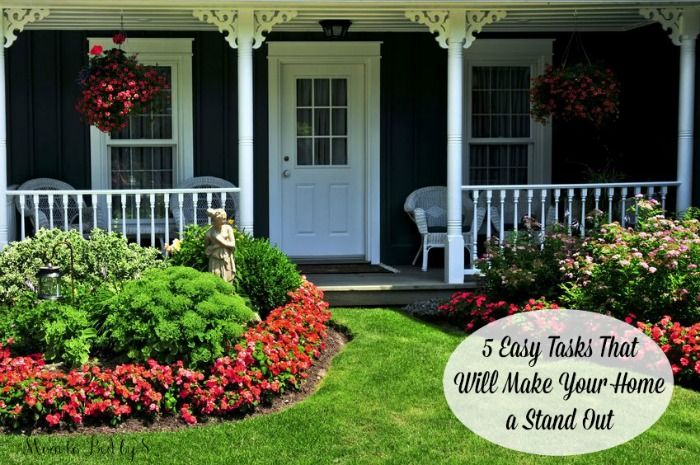 5 Easy Tasks That Will Make Your Home a Stand Out