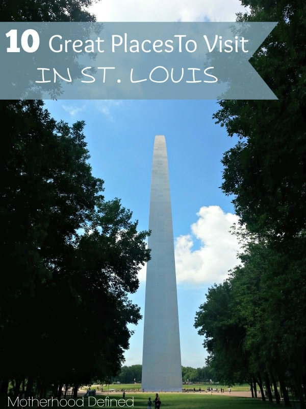 10 Great Places To Visit In St Louis