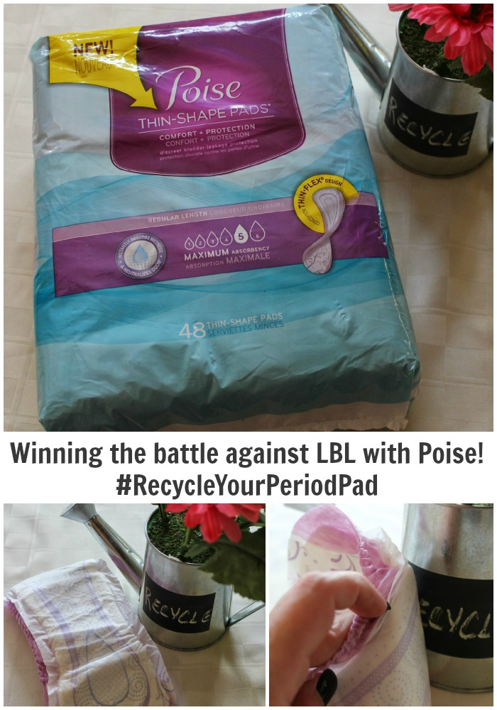 Winning the battle against LBL with Poise! #RecycleYourPeriodPad