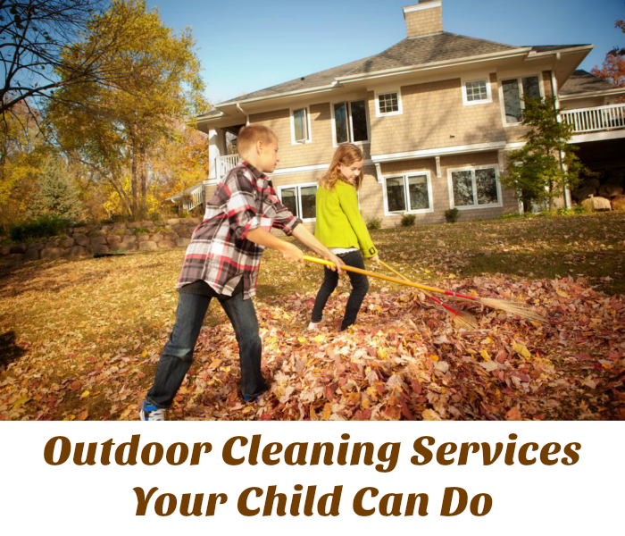 Outdoor Cleaning Services Your Child Can Do