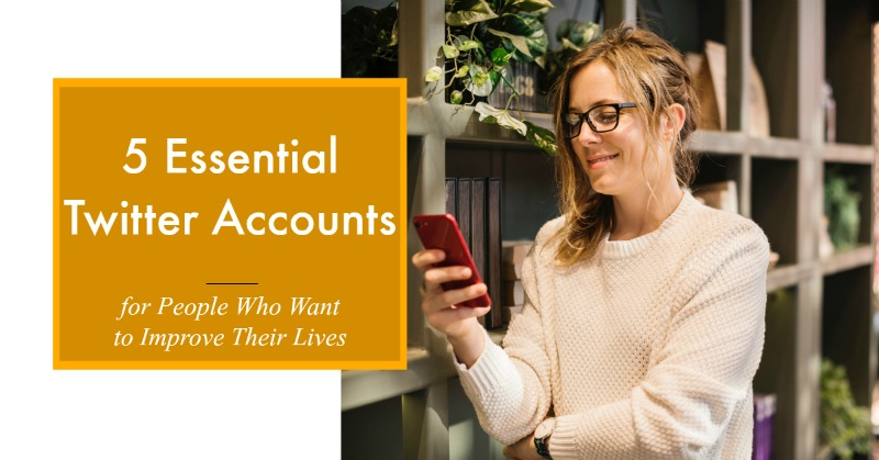 5 Essential Twitter Accounts for People Who Want to Improve Their Lives