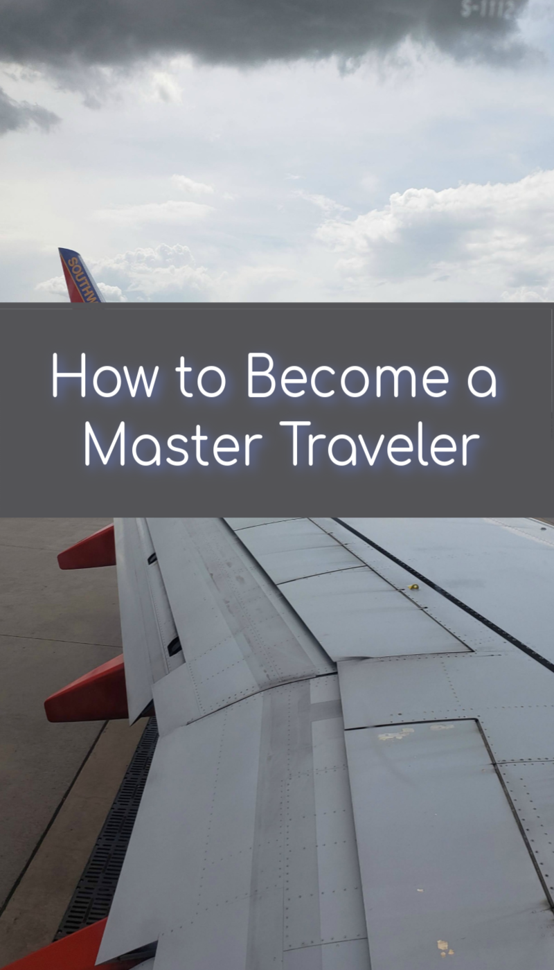How to Become a Master Traveler