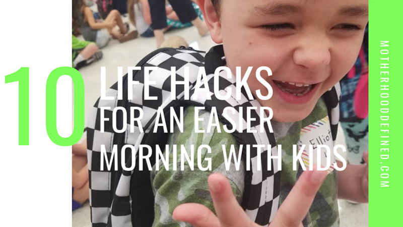 Ten Life Hacks for an Easier Morning with Kids