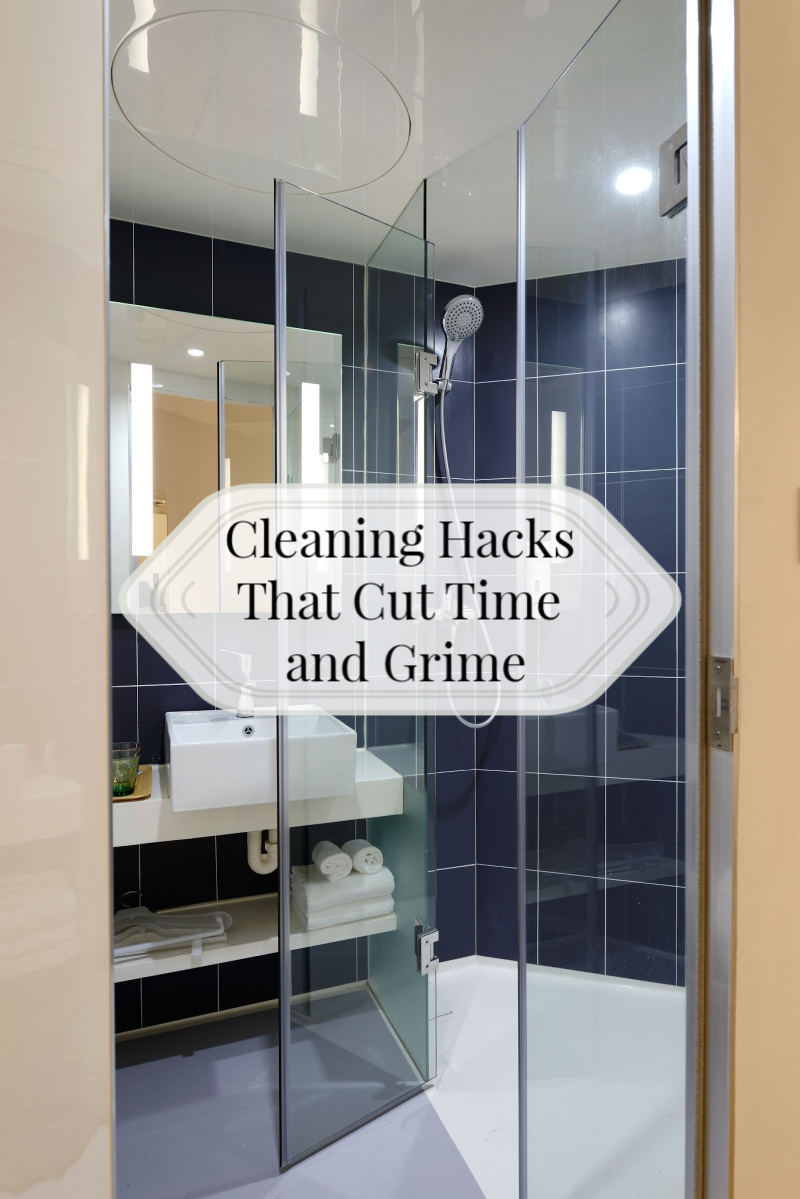 Cleaning Hacks That Cut Time and Grime