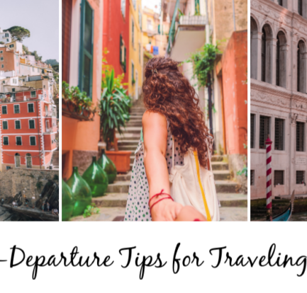 Best Pre-Departure Tips for Traveling Abroad