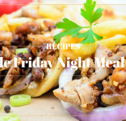 Simple Friday Night Meal Ideas