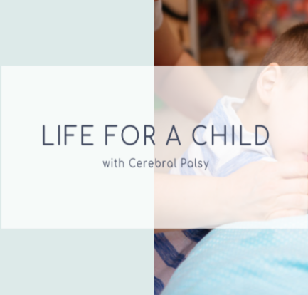 Life For a Child With Cerebral Palsy