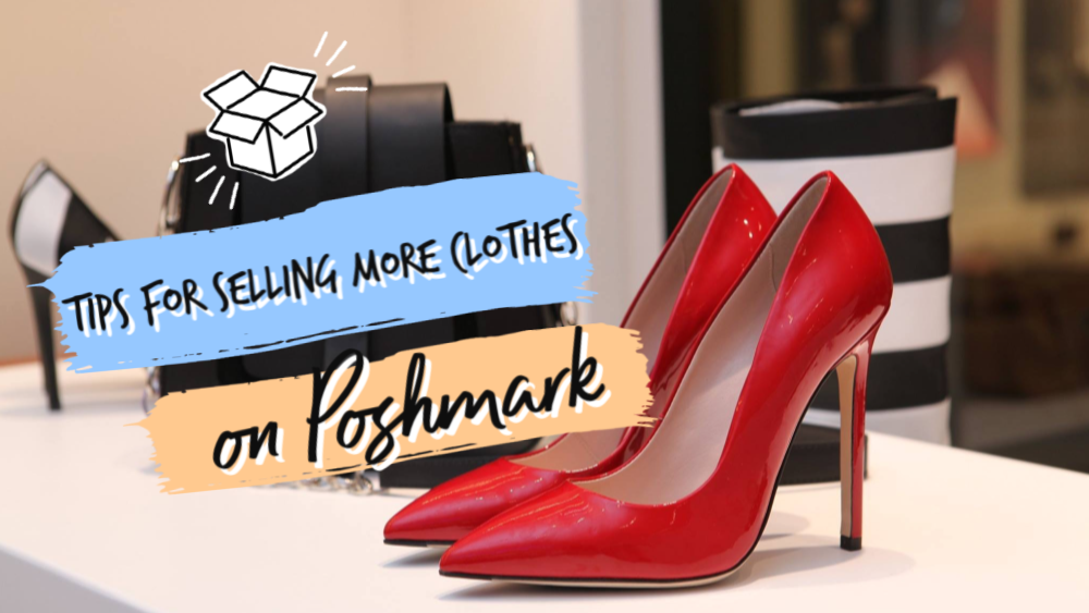 6 Tips for Selling More Clothes on Poshmark