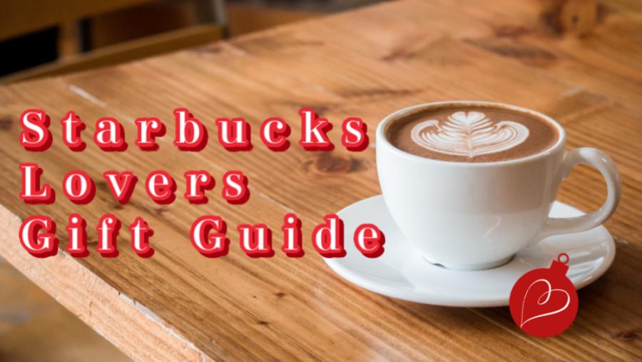 Starbucks Lovers Gift Guide