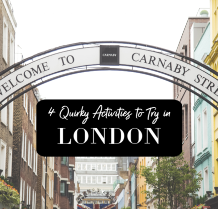 4 Quirky Activities to Try in London