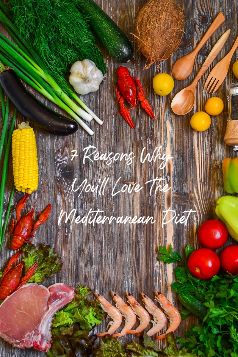 The Mediterranean Diet Is Awesome and You'll Love It for These 7 Reasons
