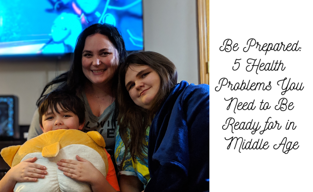 Be Prepared: 5 Health Problems You Need to Be Ready for in Middle Age