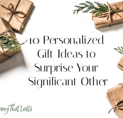 A Memory That Lasts: 10 Personalized Gift Ideas to Surprise Your Significant Other