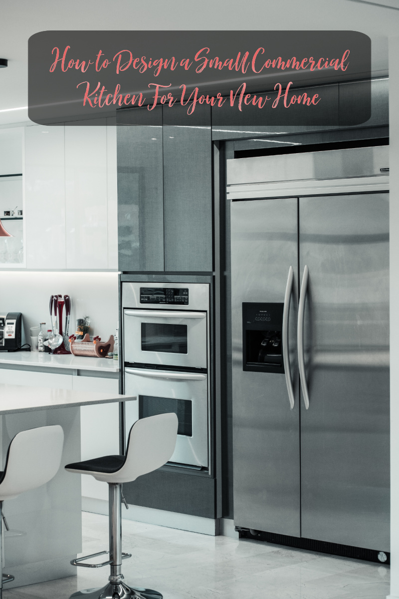 How to Design a Small Commercial Kitchen For Your New Home