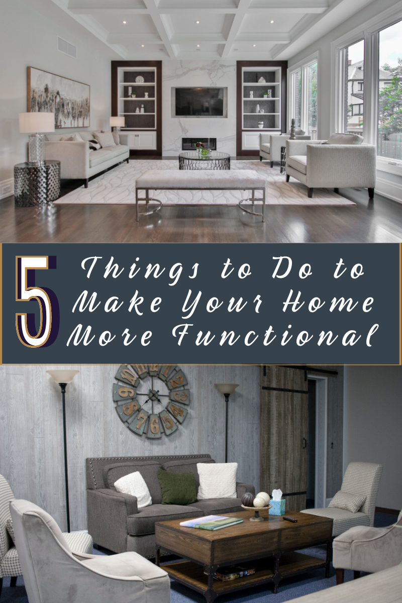 5 Things to Do to Make Your Home More Functional