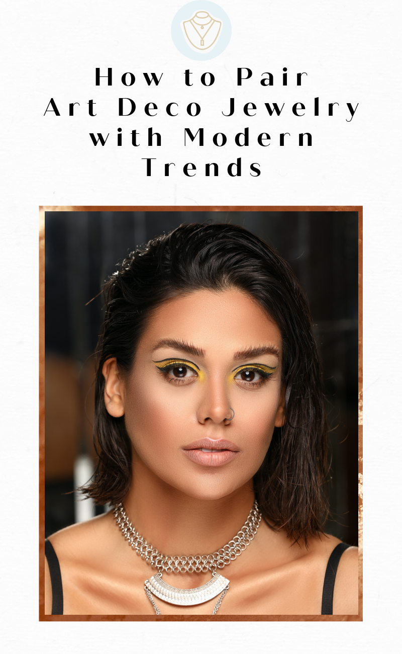 How to Pair Art Deco Jewelry with Modern Trends