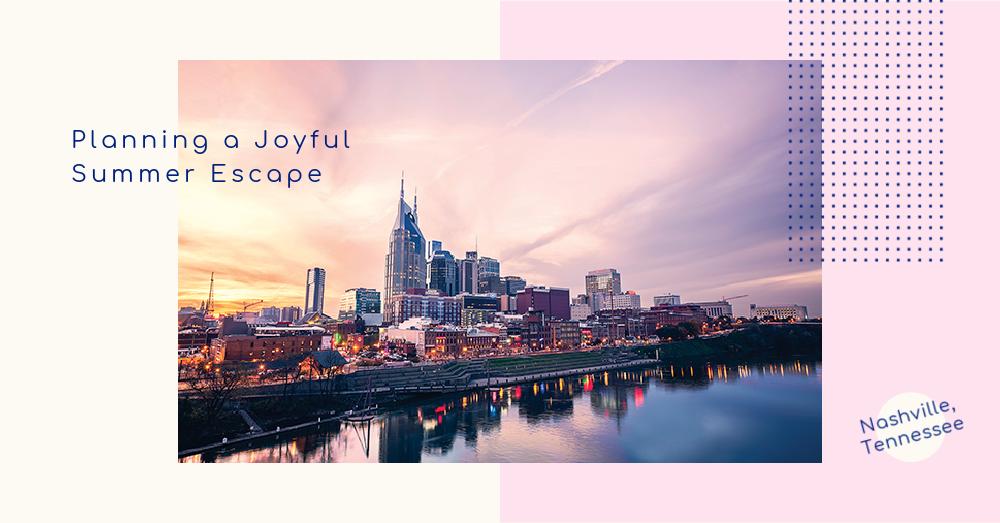 Planning a Joyful Summer Escape