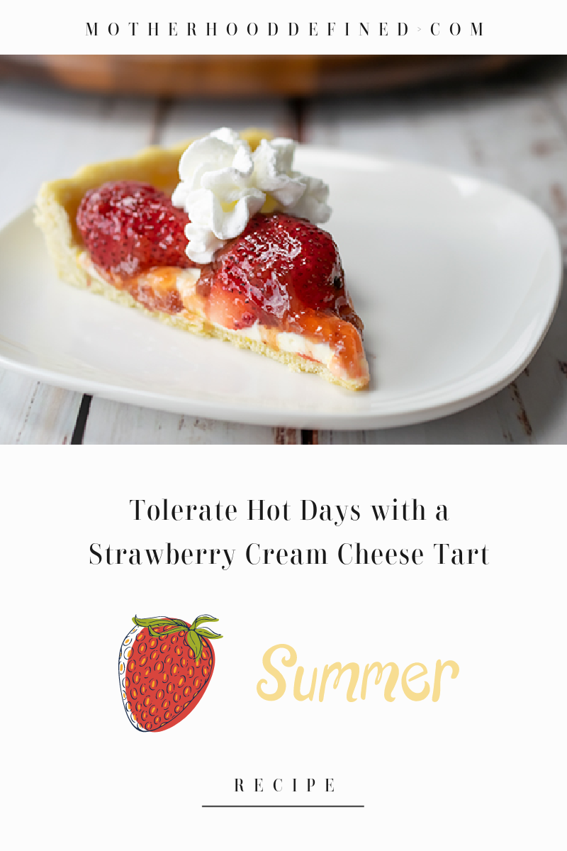 Tolerate Hot Days with a Strawberry Cream Cheese Tart