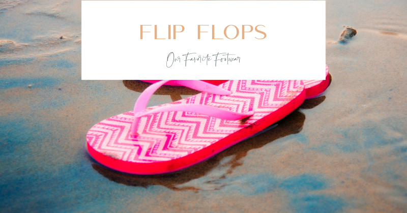 Our Favorite Footwear for Working From Home - Flip Flops